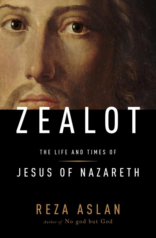 Zealot - The Life and Times of Jesus of Nazareth - Reza Aslan
